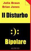 Il #disturbo bipolare julia braun  ad Euro 5.27 in #Smashwords edition #Media ebook scienze umane
