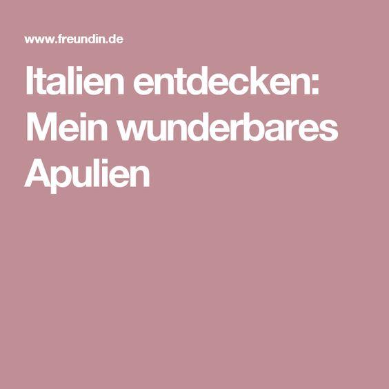 Italien entdecken: Mein wunderbares Apulien