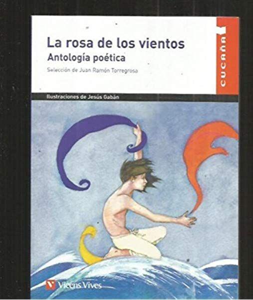 La Rosa De Los Vientos Antología Poética Colección Cucaña Amazon Es Juan Ramon Torregrosa Torregrosa Jesus Gaban Brav Rosa De Los Vientos Antologia Poetica