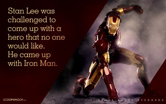 Stan Lee was challenged to come up with a hero that no one would like. He came up with Iron Man