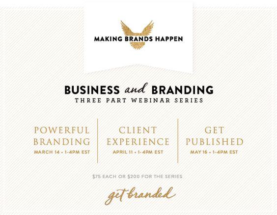 Making Brands Happen Webinar Series www.makingbrandshappen.eventbrite.com