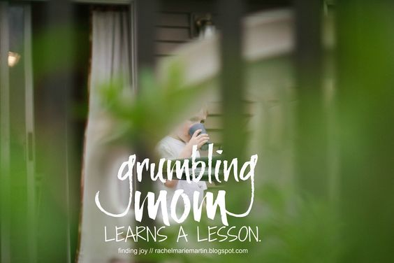finding joy: grumbling mom learns a lesson
