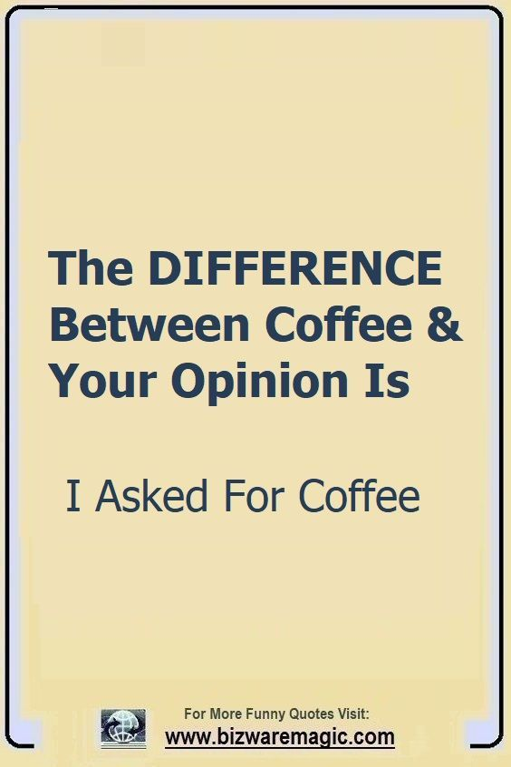 Top 14 Funny Quotes From Bizwaremagic Funny Coffee Quotes Funny Yearbook Quotes Funny Quotes