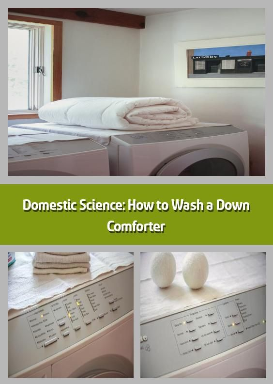 Domestic Science How To Wash A Down Comforter Over The Past Several Months We Ve Been Touting The Benefits Of A Clean Bed From Pillow To Mattress See D