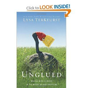 Unglued: Making Wise Choices in the Midst of Raw Emotions -- loved this book and would highly recommend it.
