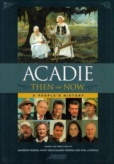 Acadie Then and Now