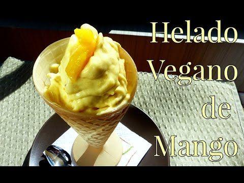 Cómo hacer Helado vegano de Mango // Mango Ice Cream / Receta Vegana - YouTube