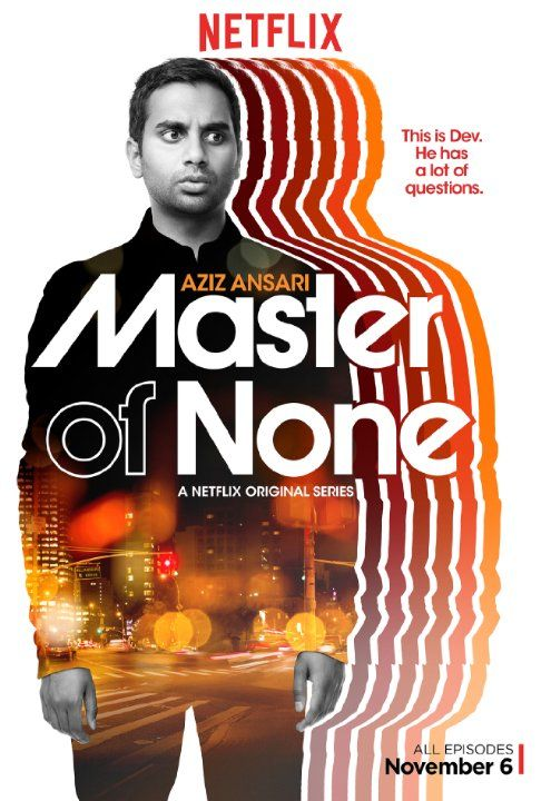 Master of None: Season 1 (2015)  Has it's fantastic moments. I liked the first half more than the second. 3.5/5 stars: