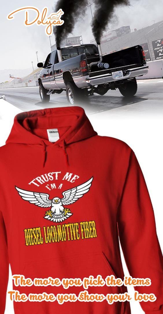 Trust me, Im a diesel locomotive firer t shirts, t-shirts, shirt, hoodies, hoodie