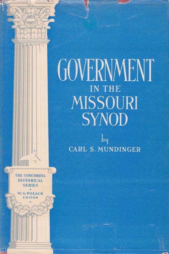 Government in the Missouri Synod by Carl S Mundinger 1947 HCDJ Ex-Lib