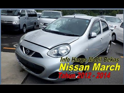 Daftar Harga Mobil Bekas Nissan Video Daftar Harga Mobil Bekas Nissan Info Harga Mobil Bekas Nissan March Tahun 2012 2014 Be Mobil Bekas Nissan Mobil Impian