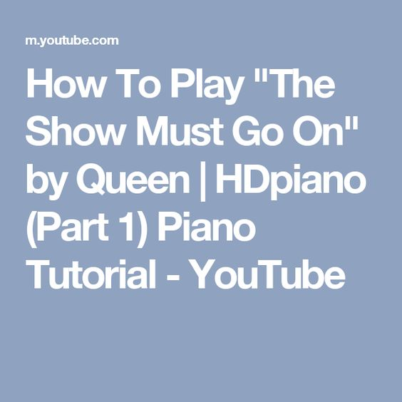 How To Play The Show Must Go On By Queen Hdpiano Part 1 Piano Tutorial Youtube Piano Tutorial Piano Tutorial