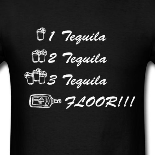 1 Tequila 2 Tequila 3 Tequila Floor Men S T Shirt Mens Tshirts T Shirt
