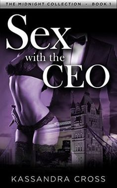 TUEBL | Sex with the CEO: A Billionaire Romance by Cross, Kassandra