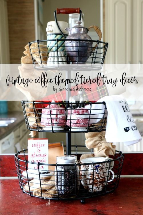 Decorate A Tiered Tray With Vintage Coffee Items And A Couple Of Craft Projects For A Fun Kitchen Decor Update Tiered Tray Decor Vintage Coffee Coffee Decor