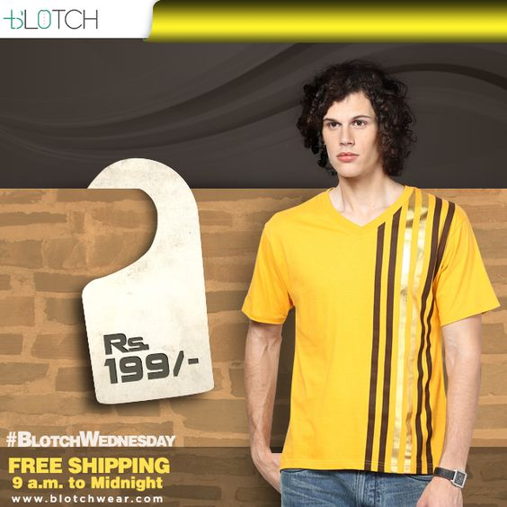 #Shop @199/- only. Free shipping and COD. Offer valid from 9.00 am to midnight only on Wednesday. Shop now: www.blotchwear.com