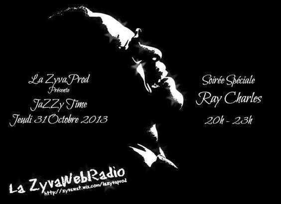 Spéciale RAY Charles dans JAZZY TIME Jeudi 31 octobre 2013 de 20h à 23h ... la Soirée sera Soul Jazzy Blues ...