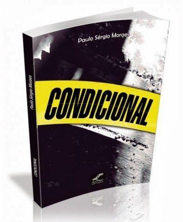 Resenha: Condicional – Paulo Sérgio Moraes | Blog do Ben Oliveira