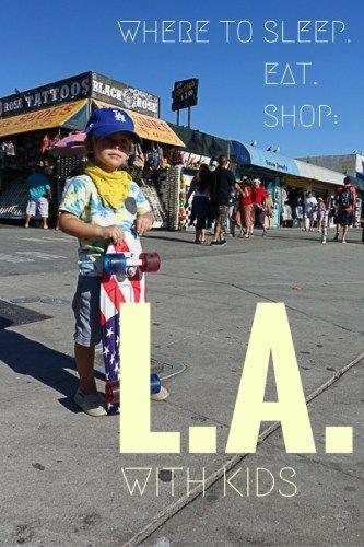 Los Angeles with Kids - www.anyworkingmom.com