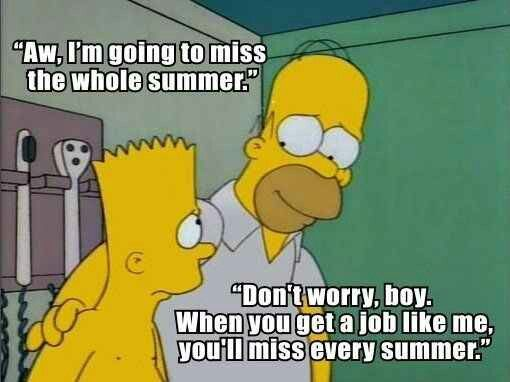 You''ll miss every summer