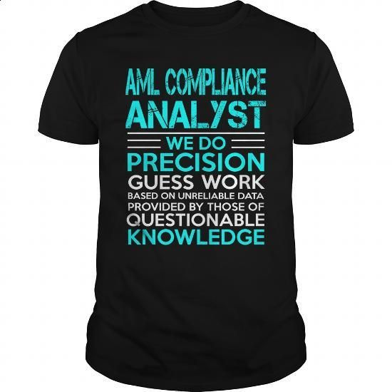 AML COMPLIANCE ANALYST - KING - #white shirts #make your own t shirts. I WANT THIS => https://www.sunfrog.com/LifeStyle/AML-COMPLIANCE-ANALYST--KING-Black-Guys.html?60505