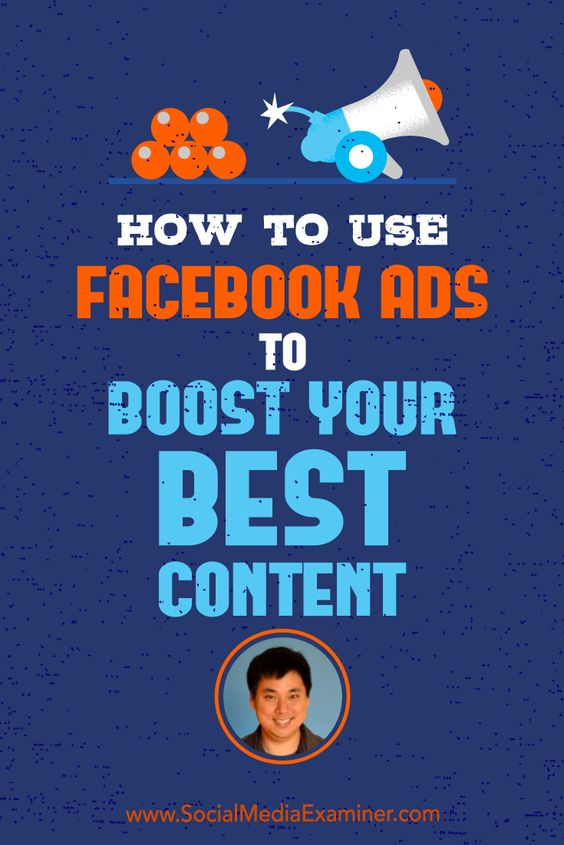 How to Use Facebook Ads to Boost Your Best Content #Facebook