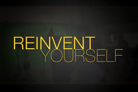 #reinventyourself