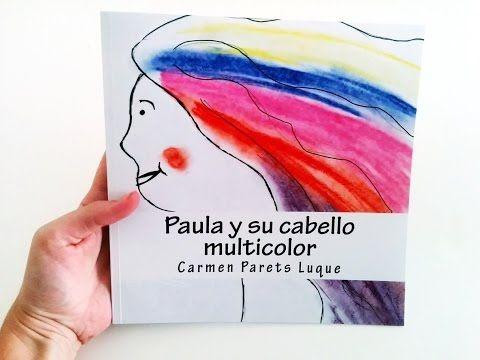 CUENTOS INFANTILES EMOCIONALES - Paula y su cabello multicolor - YouTube