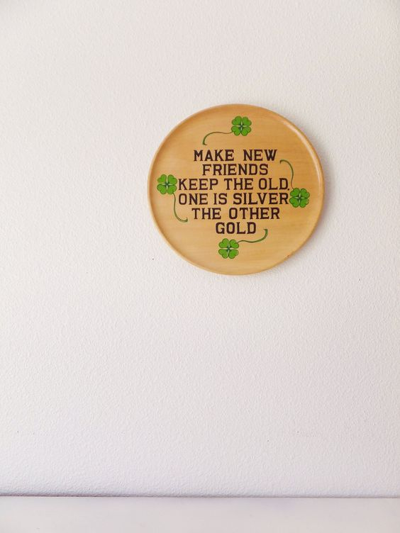 Make New Friends Keep the Old One is Silver the Other Gold Wall Hanging Plaque…