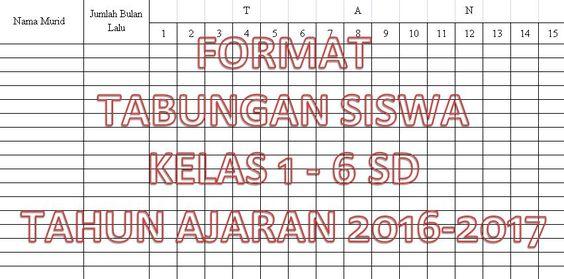 Contoh Format Pembukuan Tabungan Siswa Sekolah Kelas 1 - 6 Tahun Ajaran 2016-2017 dengan Microsoft Excel