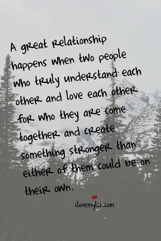 A great relationship happens when two people who truly understand each other and love each other for who they are come together and create something stronger than either of them could be on their own. #relationships #love #quotes: