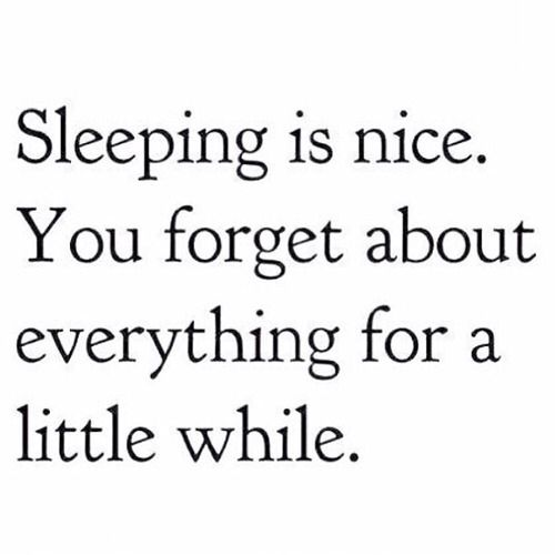 Sleeping is nice.:
