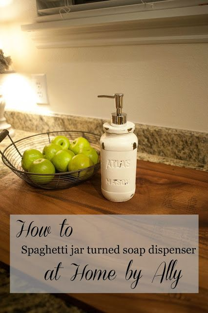 Home by Ally: How to: Use a spaghetti sauce jar to make a soap dispenser Super easy. Rub off the label from a sauce jar. You can also use a mason jar. Paint the jar and lid. Poke a hole in the lid for the dispenser. Insert dispenser. Done!: