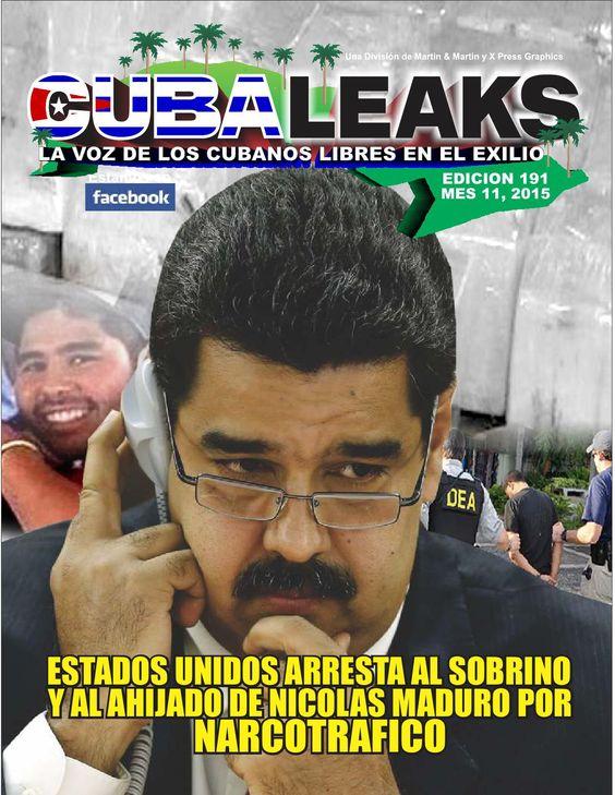Estados Unidos arresta a dos miembros de la familia de Maduro por Narcotrafico. Empresario Cubano se postula para gobernador de Puerto Rico como candidato independiente. Gobierno de Cuba  control del monitoreo de turistas extranjeros...y mucho mas en esta edición de Cuba Leaks.