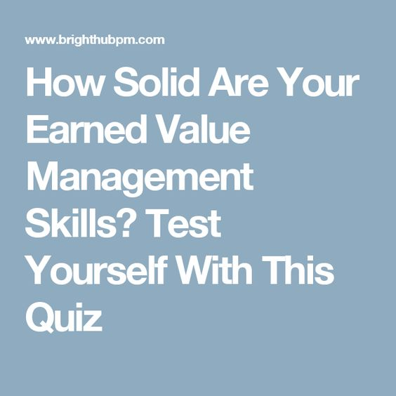 How Solid Are Your Earned Value Management Skills? Test Yourself With This Quiz