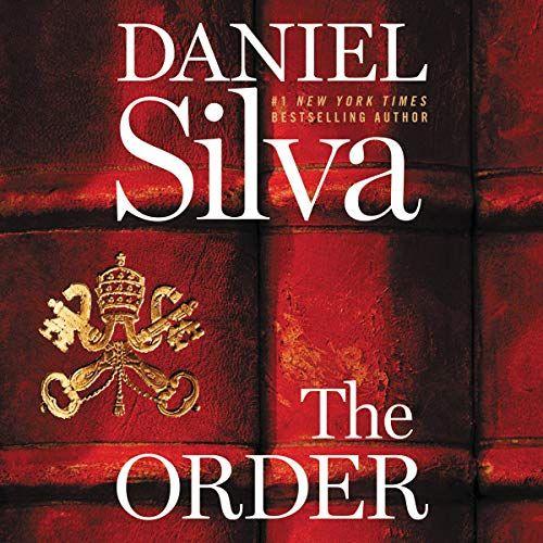 The Order A Novel By Daniel Silva In 2020 Daniel Silva Novels Audible Books