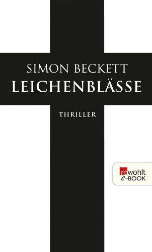 Leichenblässe von Simon Beckett, http://www.amazon.de/dp/B004WOX4C6/ref=cm_sw_r_pi_dp_WQwZtb07Y1Q41