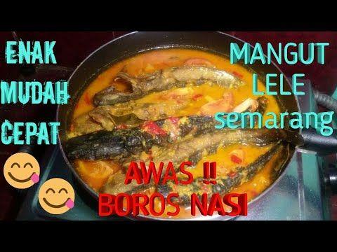 Awas Boros Nasi Resep Mangut Lele Ala Semarang Youtube Resep Semarang