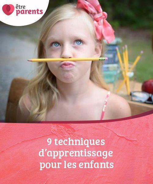 9 Techniques D Apprentissage Pour Les Enfants Etre Parents Techniques D Apprentissage Apprentissage Education Bienveillante
