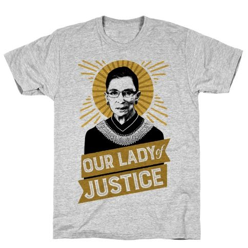 Rbg Our Lady Of Justice T Shirts Lookhuman Justice Tshirts T Shirt Justice Shirts