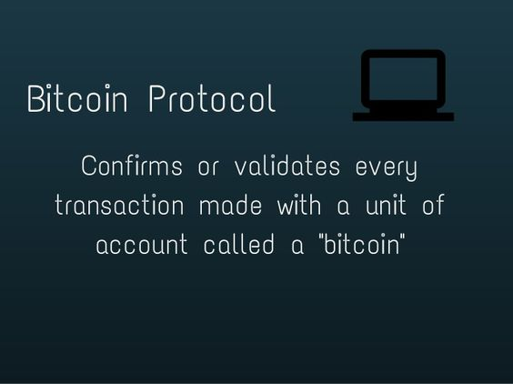 """Bitcoin Protocol  Confirms or validates every  transaction made with a unit of  account called a """"bitcoin"""""""