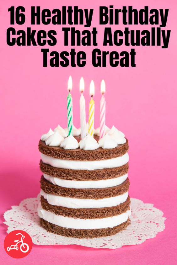 16 Healthy Birthday Cakes That Actually Taste Great In 2020 Healthy Birthday Cakes Healthy Birthday Cake Recipes Healthy Chocolate Cake