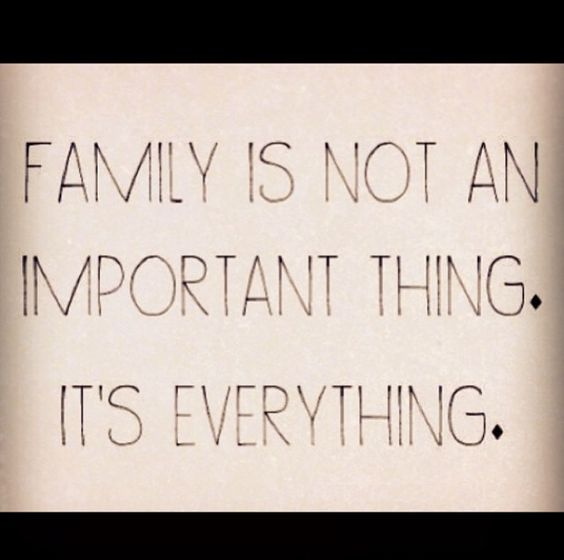 Family Is Everything Forever: Families Stick Together. Families Care. Families Help