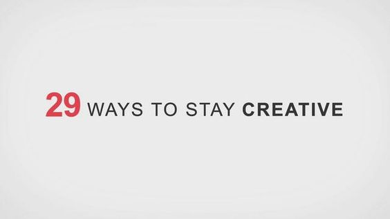 29 WAYS TO STAY CREATIVE by TO-FU. #Motion #Graphics