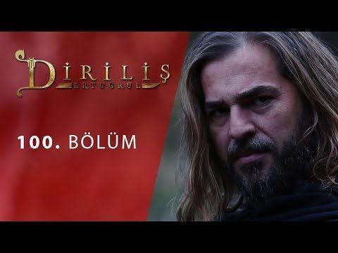Dirilis Ertugrul 100 Bolum The 100