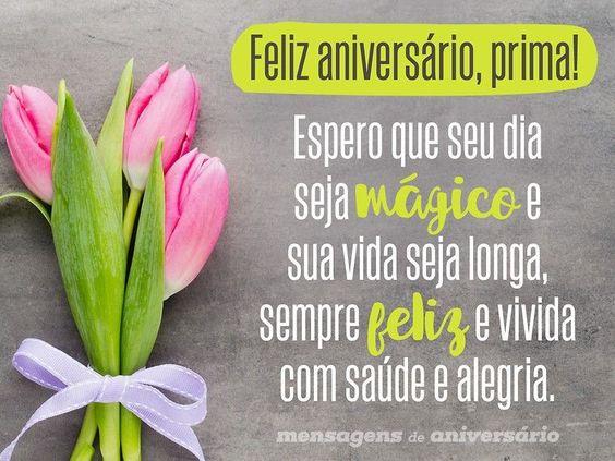 Tenha Um Aniversário Feliz Prima: Feliz Aniversário, Prima! Espero Que Seu Dia Seja Mágico E