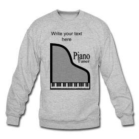 Piano Tuner Men's Crewneck Sweatshirt by PersonalizedSouvenirs.com.