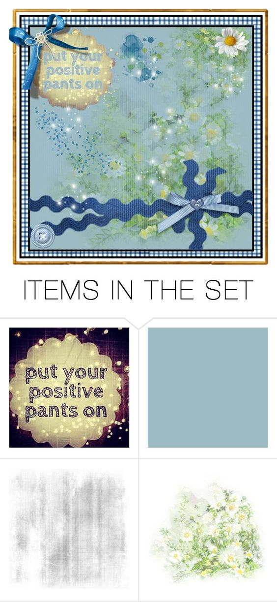 """Put Your Positive Pants On"" by skpg ❤ liked on Polyvore featuring art"