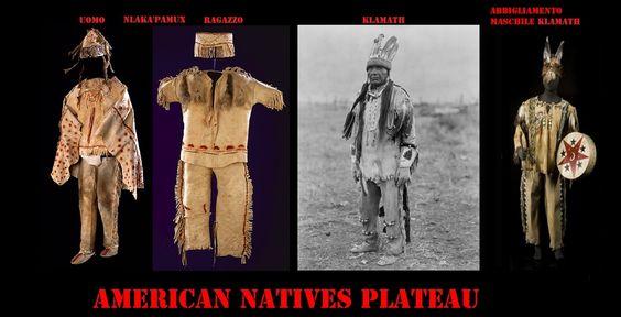 Abiti maschili Nlaka'pamux e Klamath. L'abbigliamento maschile consisteva in perizoma,mocassini, leggings e casacche in pelle, mantelli di pelliccia (orso, bisonte,…) o coperte  tessute con strisce di pelliccia o filato di pelo animale (capra delle nevi, cane). Le popolazioni più occidentali, sia a nord che a sud, hanno elaborato e mantenuto uno stile proprio poco o niente influenzato dalle popolazioni delle Praterie o del Gran Bacino. Si usavano pure abiti fatti con la corteccia di cedro.