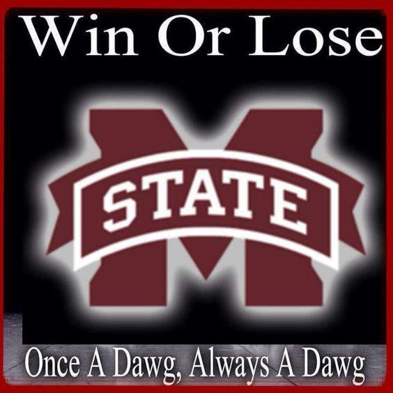 Win, Lose or Draw I'll be a MSU Bulldog above em all ...